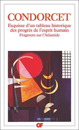 """Esquisse d'un tableau historique des progrès de l'esprit humain, suivi de """"Fragment sur l'Atlantide"""""""