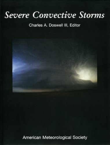 Severe Convective Storms: 28 (Meteorological Monographs) por Charles A. Doswell