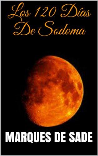 Los 120 Días De Sodoma por Marques De Sade