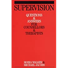 Supervision: Questions and Answers for Counsellors and Therapists (Questions And Answers For Counsellors And Therapists (Whurr))