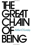 The Great Chain of Being: A Study of the History of an Idea (William James Lectures)