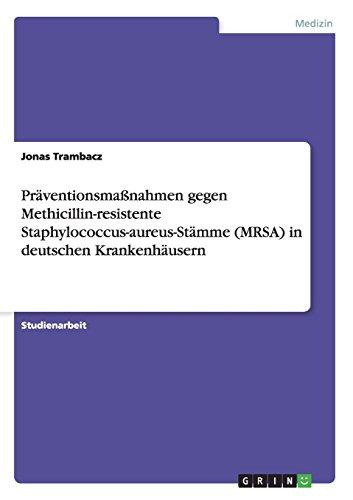 Präventionsmaßnahmen gegen Methicillin-resistente Staphylococcus-aureus-Stämme (MRSA) in deutschen Krankenhäusern