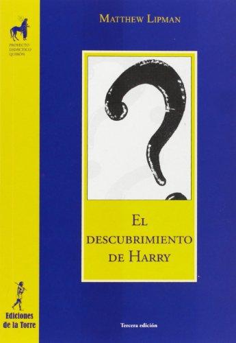 El descubrimiento de Harry (Proyecto Didáctico Quirón Filosofía para niños) por Matthew Lipman