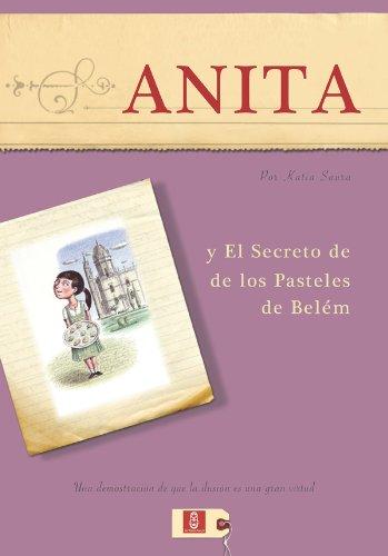Anita y El Secreto De Los Pasteles De Belém por Katia Saura
