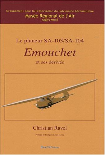 Le planeur SA-103/SA-104 Emouchet et ses dérivés par Christian Ravel