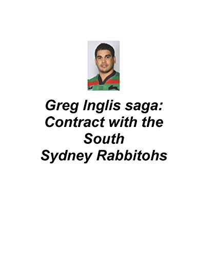 Greg Inglis Saga: Contract with the South Sydney Rabbitohs por Mr Brendan Francis O'Halloran