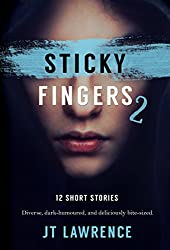 Sticky Fingers 2: Another 12 Twisted Short Stories (Sticky Fingers Collection)