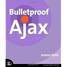 Bulletproof Ajax by Jeremy Keith (2007-02-19)