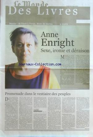 MONDE DES LIVRES (LE) [No 20000] du 15/05/2009 - ANNE ENRIGHT / SEXE - IRONIE ET DERAISON -PROMENADE DANS LE VESTIAIRE DES PEUPLES PAR BLANC -DE L'ECRIT A L'ECRAN / DESIRS DE CINEMA