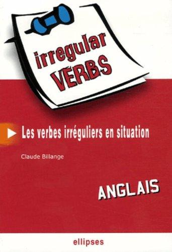 Irregular Verbs Anglais : Les verbes irrguliers en situation