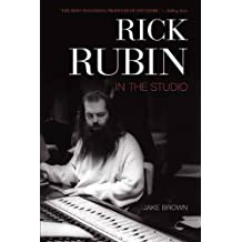 Rick Rubin: In the Studio by Jake Brown (2009-08-01)