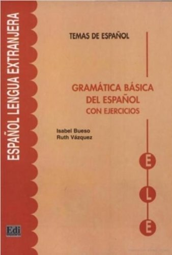 Gramática básica del español (Temas de Español) por Isabel Bueso
