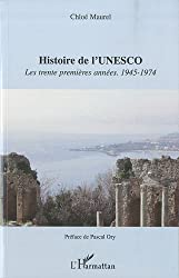 Histoire de l'Unesco : Les trente premières années : 1945-1974