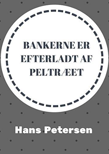 Bankerne er efterladt af peltræet (Danish Edition) por Hans  Petersen