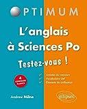 L'Anglais à Sciences Po Testez-Vous ! 4 Concours Blancs