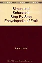 Fruit (Simon and Schuster Step-By-Step Encyclopedia of Practical Gardening) by Harry Baker (1981-04-01)