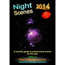 Nightscenes 2014: A Monthly Guide to the Astronomical Events for the Year
