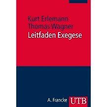 Leitfaden Exegese: Eine Einführung in die exegetischen Methoden für das BA- und Lehramtsstudium