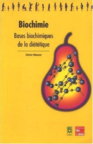 Biochimie : Bases biochimiques de la diététique de Masson. Olivier (2007) Broché