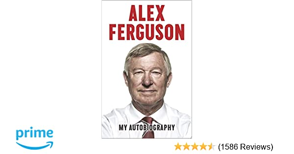 0d48ee7262f Alex Ferguson  My Autobiography  Amazon.co.uk  Alex Ferguson