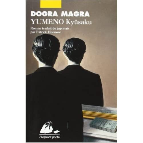 Dogra Magra de Kyûsaku Yumeno,P Malpa (Préface),Patrick Honnoré (Traduction) ( 24 mai 2006 )