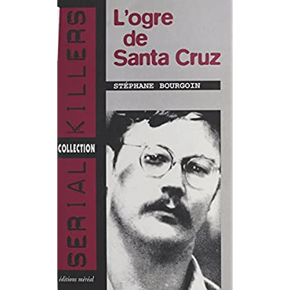 L'Ogre de Santa Cruz (Serial killers)