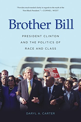 Brother Bill: President Clinton and the Politics of Race and Class (English Edition)