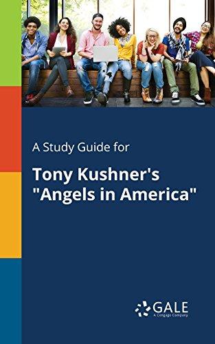 A Study Guide for Tony Kushner's