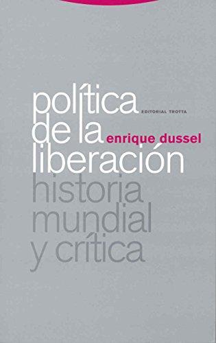 Política de la liberación: Historia mundial y crítica (Estructuras y Procesos. Filosofía)