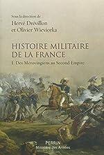 Histoire militaire de la France (1) de Hervé DREVILLON