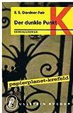 Der dunkle Punkt : Kriminalroman. = Owls don't blink , Ullstein 938 Erle Stanley Gardner, A. A. Fair. [Aus d. Amerikan. übers. von Renate Steinbach]