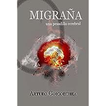 MIGRAÑA, una pesadilla cerebral