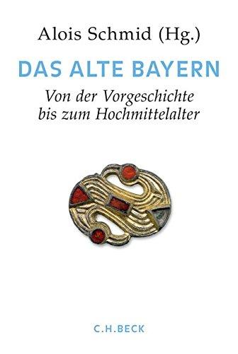 Handbuch der bayerischen Geschichte  Bd. I: Das Alte Bayern: Erster Teil: Von der Vorgeschichte bis zum Hochmittelalter