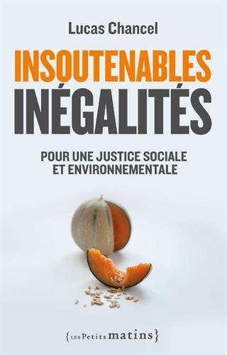 Insoutenables inégalités - Pour une justice sociale et environnementale