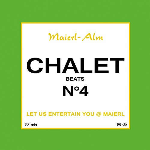 Chalet Beat No.4 - The Sound of Kitz Alps @ Maierl (Compiled by DJ Hoody) -