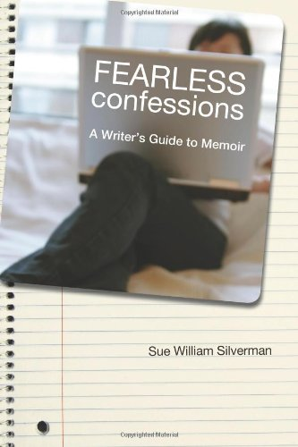 Fearless Confessions: A Writer's Guide to Memoir