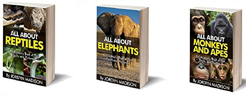 All About Monkeys, Apes, Reptiles, Elephants and Other Children's Favorite Animals - Snakes, Lizards, Gorillas, Chimpanzees, Turtles and More!: 3 Book ... Favorite Animals) (English Edition) Madison Lizard