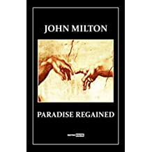Paradise Regained: (Annotated)(Illustrated)(Biography)
