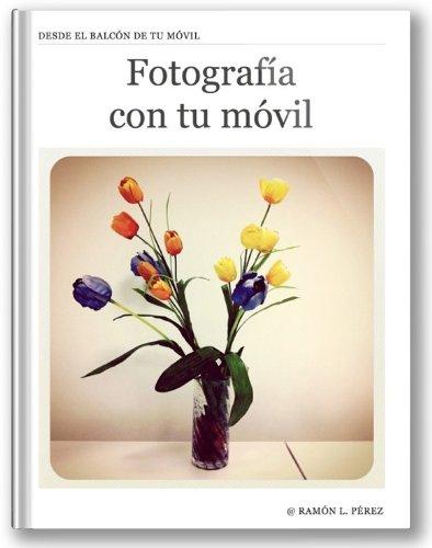 Descargar Libro Fotografía con tu móvil de Ramón L. Pérez