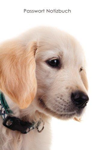 Passwort Notizbuch: Internet-Adresse und Passwort-Logbuch – Golden Retriever Welpe Umschlag (Notizbücher für Hundeliebhaber)