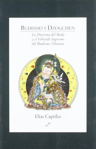 Budismo y dozgchén : la doctrina del Buda y el vehículo supremo del budismo tibetano