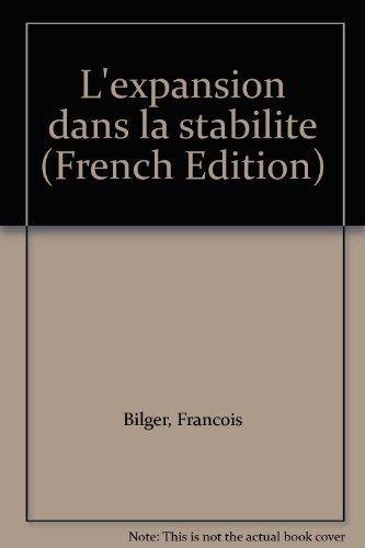 L'Expansion dans la stabilité par François Bilger (Broché)