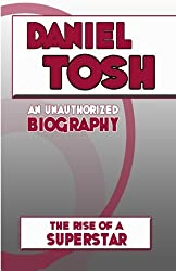 Daniel Tosh: An Unauthorized Biography by Belmont & Belcourt Books (2012-04-01)