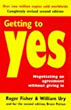 Getting to Yes Negotiating Agreement Without Giving In by BRUCE PATTON ROGER FISHER WILLIAM URY(1905-06-19) - ARROW BOOKS LTD - 01/01/1997