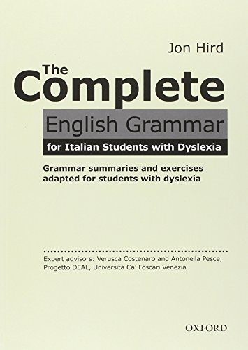 The complete english grammar for students with dyslexia. Student book. Per le Scuole superiori. Con espansione online