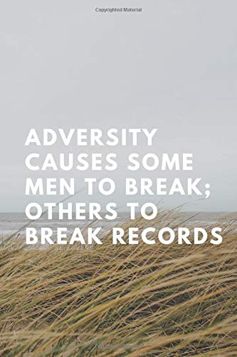 Adversity causes some men to break; others to break records: Runner Journal Book Ruled Lined Page Paper For Writing Running Diary Fitness Record Note Pad Planner (Running Notebook) (Training Look) por NoteYourTraining
