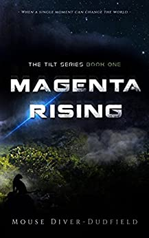 Magenta Rising (The Tilt Series Book 1) by [Diver-Dudfield, Mouse]