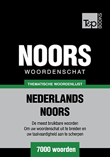 Thematische woordenschat Nederlands-Noors - 7000 woorden (Dutch Edition) por Andrey Taranov