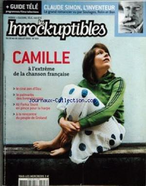 INROCKUPTIBLES (LES) [No 503] du 20/07/2005 - CLAUDE SIMON L'INVENTEUR PAR SOULANGES - ROLIN ET BON - CAMILLE A L'EXTREME DE LA CHANSON FRANCAISE - LE CINE ZEN D'OZU - LES LIVRES BIZARRES - LE PEUPLE DE GROLAND