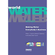World Water Vision: Making Water Everybody's Business